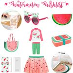 Watermelon Wishlist : inspiration estivale