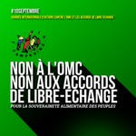 10 septembre, Journée internationale d'action contre l'OMC et les accords de libre-échange
