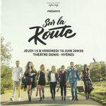 Sur la route - Studio de la Voix - Théâtre Denis - Hyères