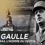 GÉNÉRAL DE GAULLE, 1940-1944, L'HOMME DU DESTIN