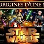 STAR WARS : LES ORIGINES D'UNE SAGA