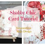 Shabby Chic Card video Tutorial - Summertime Maja Design