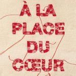A la place du coeur de Arnaud Cathrine
