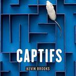 Captifs de Kevin Brooks