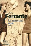 Le nouveau nom. L'ami prodigieuse 2 / Elena Ferrante