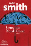 Zadie Smith Ceux du Nord-Ouest *****
