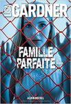 """""""Famille parfaite"""" de Lisa Gardner"""