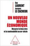 « Un nouveau monde économique, Mesurer le bien-être et la soutenabilité au XXIe siècle » Eloi Laurent Jacques Le Cacheux