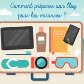Comment préparer son blog aux grandes vacances d'été ? - Overblog France