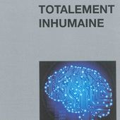 Totalement inhumaine - Corps en Immersion
