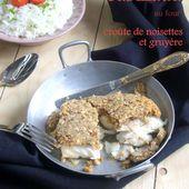 Cabillaud au four, croûte de noisettes et gruyère - Les Secrets de Cuisine de Christine