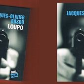 Jacques-Olivier Bosco : Loupo (Éditions Jigal, 2013) - Le blog de Claude LE NOCHER