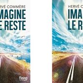 Hervé Commère : Imagine le reste (Fleuve Éditions, 2014) - Le blog de Claude LE NOCHER
