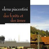 Elena Piacentini : Des forêts et des âmes (Éd.Au-delà du raisonnable, 2014) - Le blog de Claude LE NOCHER
