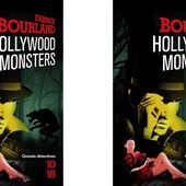 Fabrice Bourland : Hollywood Monsters (Éd.10-18, 2015) - Le blog de Claude LE NOCHER