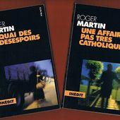 Roger Martin : Une affaire pas très catholique + Quai des désespoirs - Le blog de Claude LE NOCHER