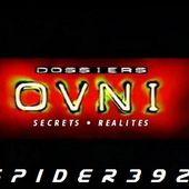 Dossiers OVNI: Secrets / Réalités - [COMPLET]