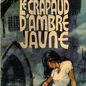 """X.B. LEPRINCE """" Le Crapaud d'ambre jaune """", - Le blog de Michel Dubat"""