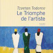 Le Triomphe de l'artiste/Tzvetan Todorov - Blog de Jean-Claude Grosse