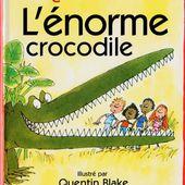 L'Énorme crocodile / Roald Dahl - Dans la Bulle de Manou