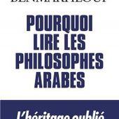 Pourquoi lire les philosophes arabes - Le blog de Maroudiji