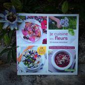Livre : Je cuisine les fleurs-Facile &amp&#x3B; Bio - les-broutilles-de-nanou.over-blog.com