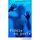 Fidèle au poste de Amélie Antoine - Lecture