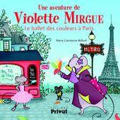 Violette Mirgue : Le ballet des Couleurs à Paris - Nouveautés Littérature Jeunesse
