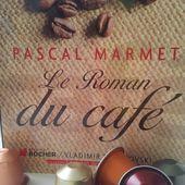 Le roman du café. Pascal MARMET. -