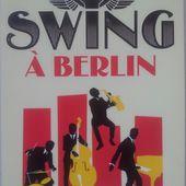 Swing à Berlin. Christophe Lambert. (Dès 14 ans)