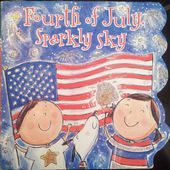 Fourth of July. Sparkly Sky. Joan HOLUB . (Dès 2 ans) -