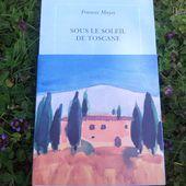 Sous le soleil de Toscane. Une maison en Italie. Frances MAYES.