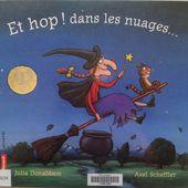 Et hop ! dans les nuages... Julia DONALDSON et Axel SCHEFFLER. (Dès 3 ans) -