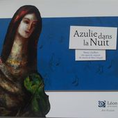 Azulie dans la nuit. Une approche originale des œuvres de Marc Chagall. Nancy GUILBERT. (Dès 7 ans) (+ Interview) -