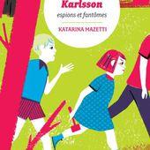 Les cousins Karlsson. Tome 1 Espions et fantômes. Katarina MAZETTI (Dès 9 ans)