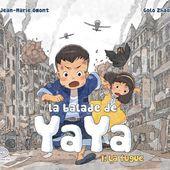 La balade de Yaya. Tome 1. La fugue. Jean-Marie OMONT et Golo ZHAO (BD dès 8 ans)