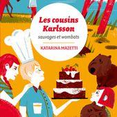Les cousins Karlsson. Tome 2. Sauvages et wombats. Katarina MAZETTI. (Dès 9 ans) + recette
