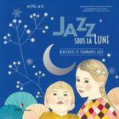 Jazz sous la lune. Berceuses et standards Jazz. Livre-cd illustré par Ilya GREEN