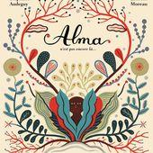 Alma n'est pas encore là... Stéphane AUDEGUY et Laurent MOREAU