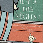 A l'école, il y a des règles! Laurence SALAÜN, Emmanuelle CUEFF et Gilles RAPAPORT (Dès 5 ans)