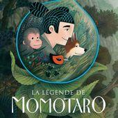 La légende de Momotaro. Margot REMY-VERDIER et Paul ECHEGOYEN - 2016 (Dès 6 ans)