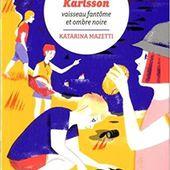 Les cousins Karlsson. Tome 5. Vaisseau fantôme et ombre noire. Katarina MAZETTI - 2015 (Dès 9 ans)