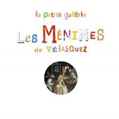 Les Ménines de Vélasquez. Patricia GEIS - 2010 (Dès 6 ans)