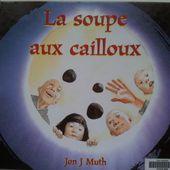 La soupe aux cailloux. Jon J Muth (dès 4 ans)
