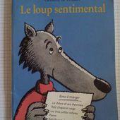 Le loup sentimental. Geoffroy de Pennart. (dès 4 ans)