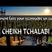 Comment faire pour reconnaitre un salafi? CHEIKH TCHALABI