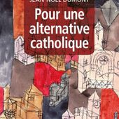 Jean-Noël Dumont : alternative ou restauration catholique ? - Le blog de Robin Guilloux