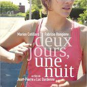 DEUX JOURS, UNE NUIT / CINEMA / FRERES DARDENNE / MARION COTILLARD - BIEN LE BONJOUR D'ANDRE