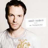 Benoit Dorémus, nouvel album En Tachycardie // la première vidéo / CHANSON MUSIQUE / ACTUALITE - BIEN LE BONJOUR D'ANDRE