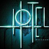 HOTEL &gt&#x3B; Single Macadame disponible le 9 décembre! / CHANSON MUSIQUE / ACTUALITE - BIEN LE BONJOUR D'ANDRE